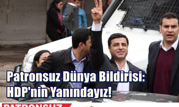 Patronsuz Dünya Bildirisi: HDP'nin Yanındayız!