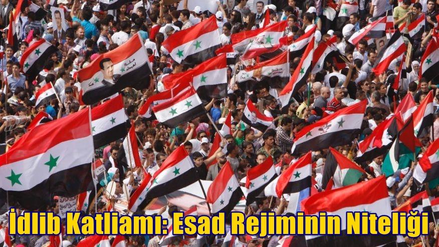 İdlib Katliamı: Esad Rejimin Niteliği