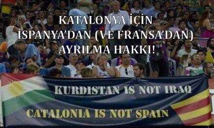 KATALONYA İÇİN İSPANYA'DAN (VE FRANSA'DAN) AYRILMA HAKKI!