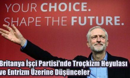 Britanya İşçi Partisi'nde Troçkizm Heyulası ve Entrizm Üzerine Düşünceler
