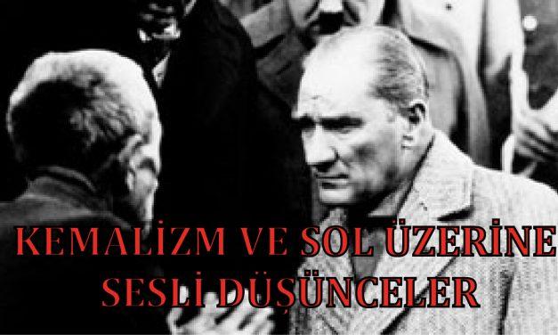 Kemalizm ve Sol Üzerine Sesli Düșünceler – 1