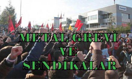 METAL GREVİ VE SENDİKALAR