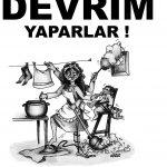 KADINLAR YEMEK DEĞİL DEVRİM YAPARLAR!!!