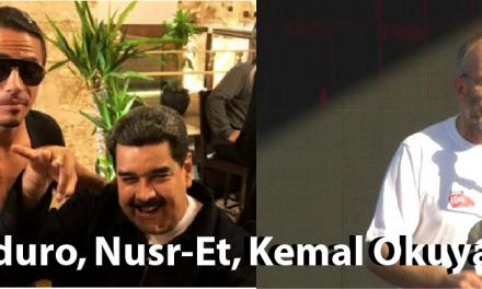 Maduro, Nusr-Et, Kemal Okuyan!