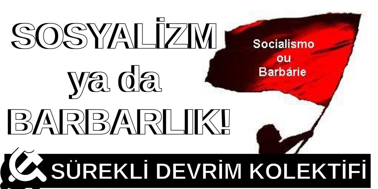 Sosyalizm ya da Barbarlık  (Sürekli Devrim Kolektifi'nin Uluslararası Platformu)