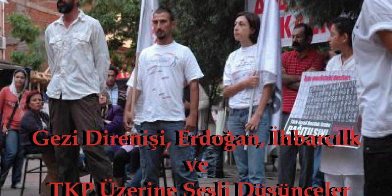 Gezi Direnişi, Erdoğan, İhbarcılk ve TKP Üzerine Sesli Düşünceler