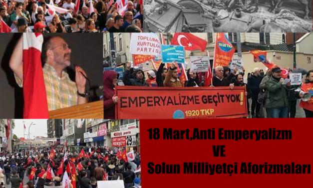 18 Mart, Antiemperyalizm ve Solun Milliyetçi Aforizmaları